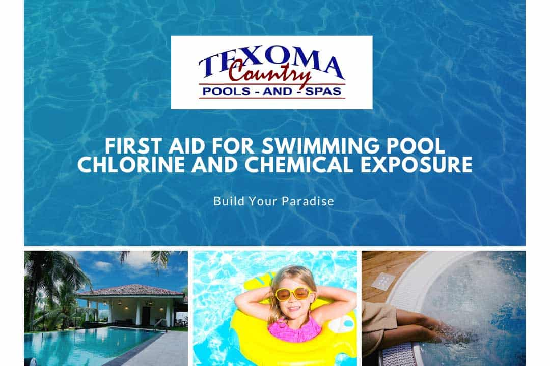 first aid for swimming pool chlorine chemical exposure texoma country pools spas sherman tx. 1
